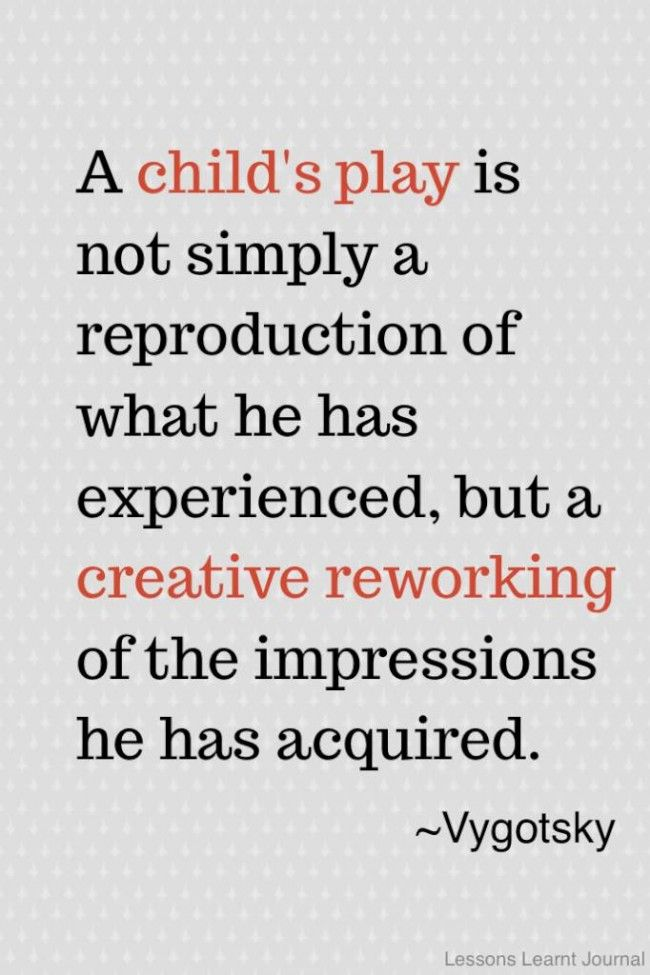 'A child's play is not simply a reproduction of what he has experienced but a creative reworking...' Lev Semenovich Vygotsky via lessonlearntjournal: 'He combines them and uses them to construct a new reality, one that conforms to his own needs and desires...' http://lchc.ucsd.edu/mca/Mail/xmcamail.2008_03.dir/att-0189/Vygotsky__Imag___Creat_in_Childhood.pdf #Children #Imagination #Creativity