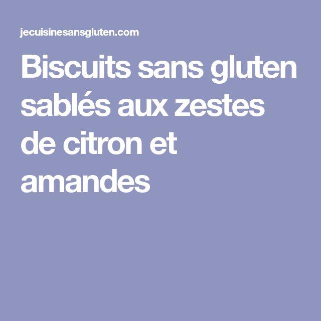 Biscuits sans gluten sablés aux zestes de citron et amandes
