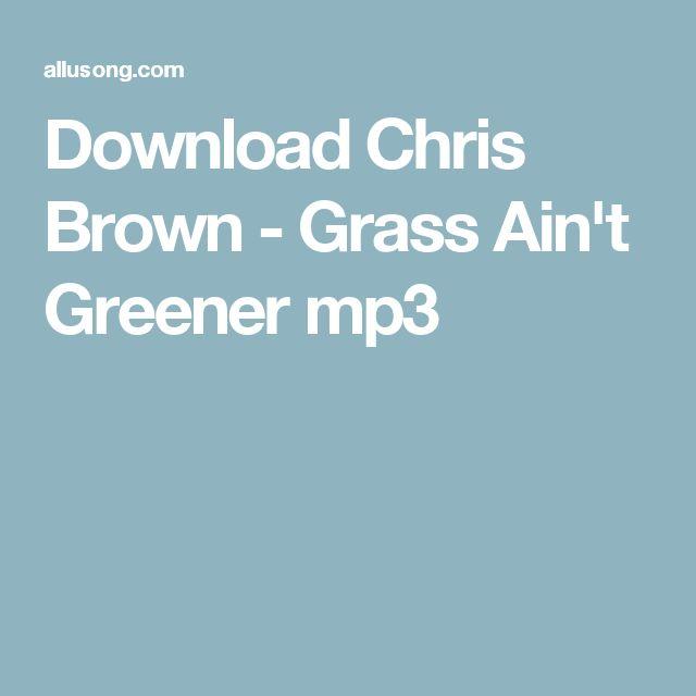 Download Chris Brown - Grass Ain't Greener mp3