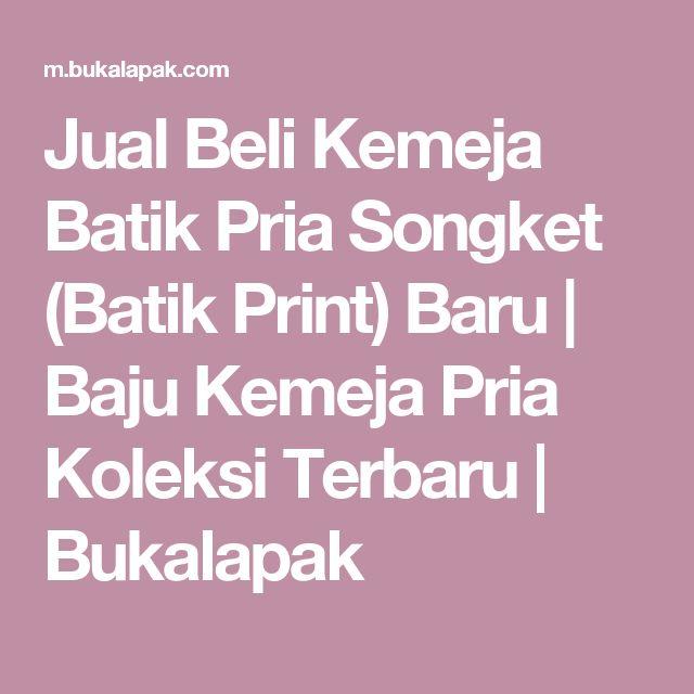 Jual Beli Kemeja Batik Pria Songket (Batik Print) Baru | Baju Kemeja Pria Koleksi Terbaru |  Bukalapak