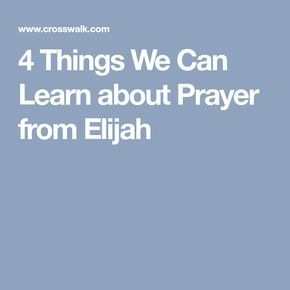 4 Things We Can Learn about Prayer from Elijah