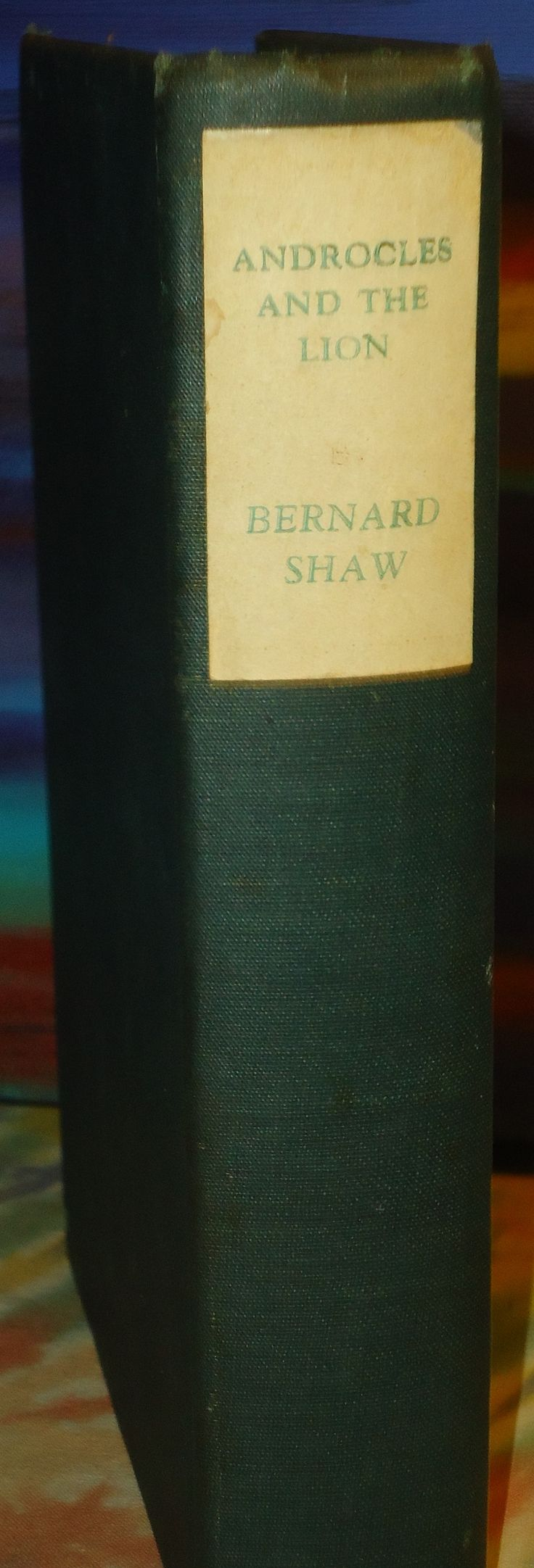 Bernard Shaw - Androcles And The Lion Overruled Pygmalion - 1916 - HC Book