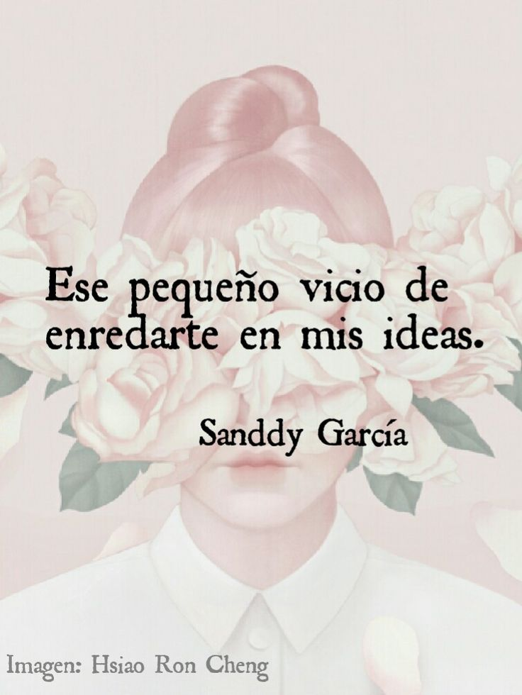 〽️ Ese pequeño vicio de enredarte en mis ideas. Sanddy García