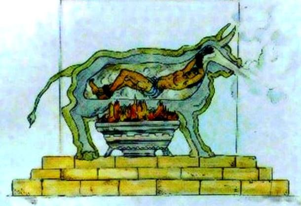 The Brazen Bull  Putting someone in an Iron Bull, then tied up, & a fire was lit underneath until the person confessed, guilty or not, usually, roasting the person to death slowly...