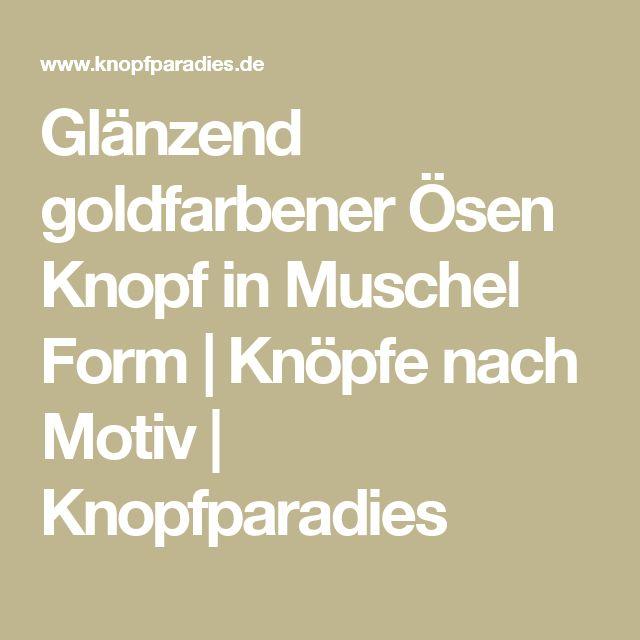 Glänzend goldfarbener Ösen Knopf in Muschel Form | Knöpfe nach Motiv | Knopfparadies