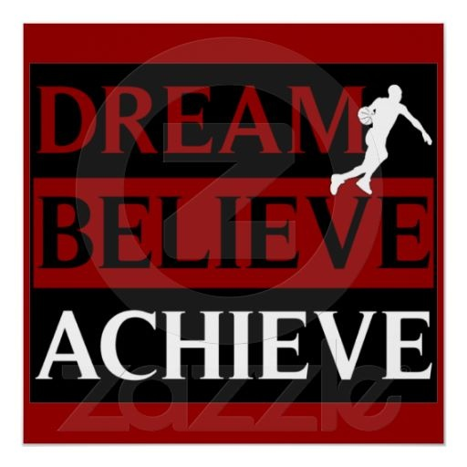 Dream Believe Achieve Basketball Poster