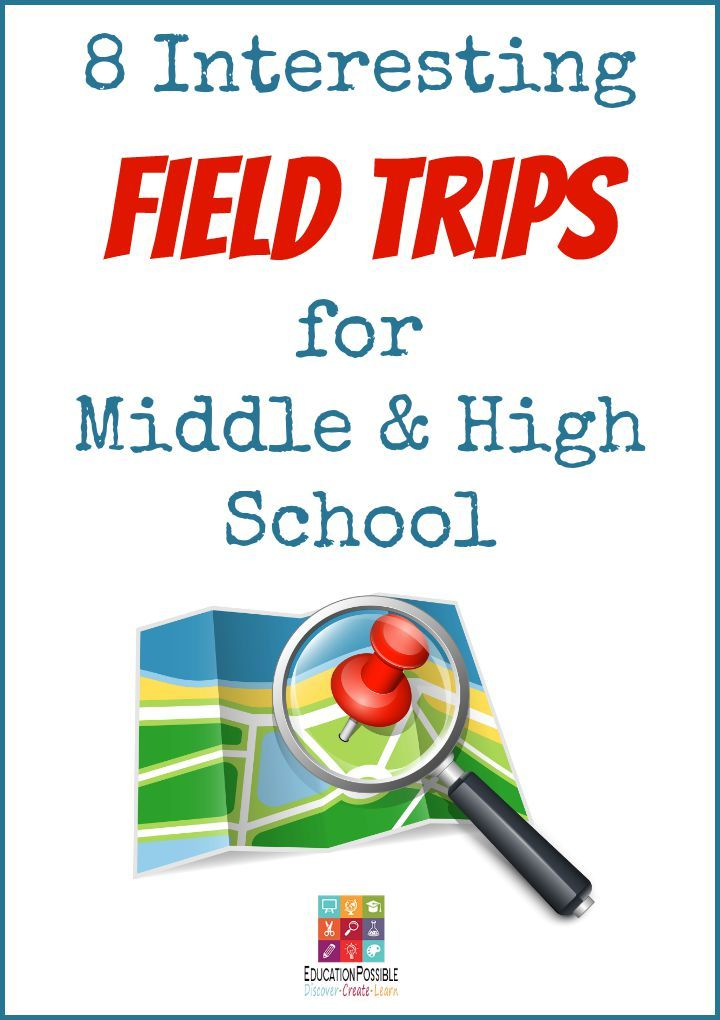 8 Interesting Field Trips for Middle & High School @Education Possible Schedules do get busier when kids move into the higher grades, but it is still important to plan opportunities for students to explore their community as a way to enhance their learning.