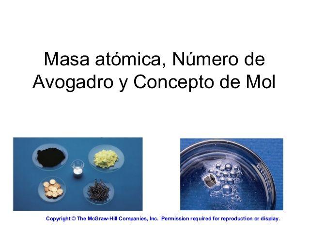 Masa atómica, Número de  Avogadro y Concepto de Mol  Copyright©TheMcGraw-HillCompanies,Inc.Permissionrequiredforre...