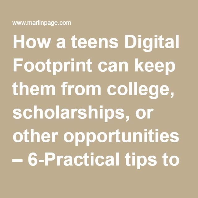 How a teens Digital Footprint can keep them from college, scholarships, or  other opportunities