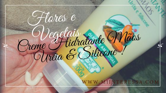 Mi interessa: Creme Hidratante Mãos Ureia e Silicone da Flores &...