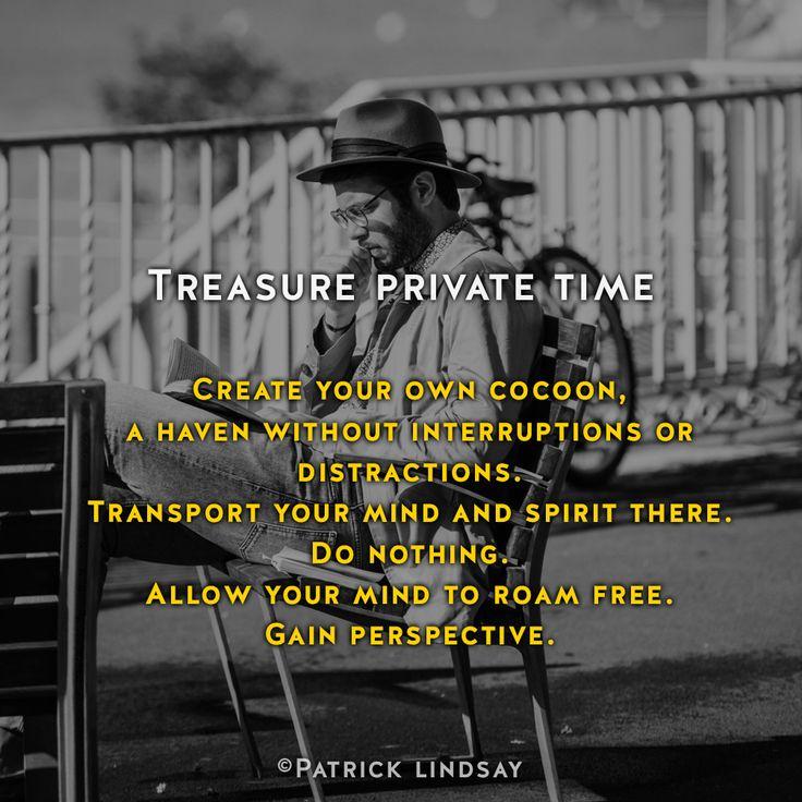 Treasure private time #inspiration #highhopes #makethemostofyou  High Hopes: http://goo.gl/OMpfvh