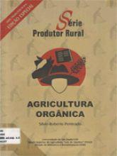 Publicações à Venda - Série Produtor Rural | Universidade de São Paulo http://www4.esalq.usp.br/biblioteca/sites/www4.esalq.usp.br.biblioteca/files/publicacoes-a-venda/pdf/SPR%20Agricultura%20Organica.pdf