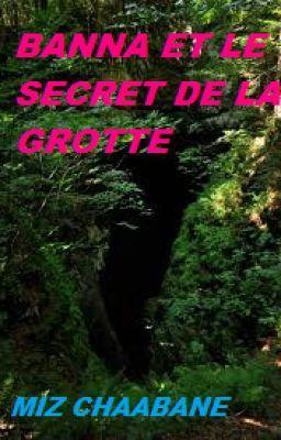 #wattpad #fantastique Banna et une jeune fille qui vie dans la forêt pré d'une grotte qui à un grand secret...