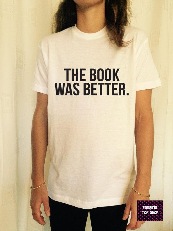 The book was better T Shirt Unisex womens gifts by stupidstyle