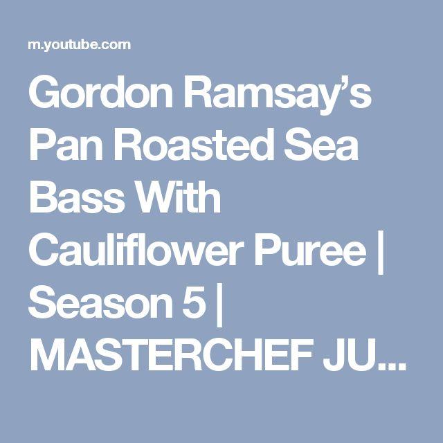 Gordon Ramsay's Pan Roasted Sea Bass With Cauliflower Puree   Season 5   MASTERCHEF JUNIOR - YouTube