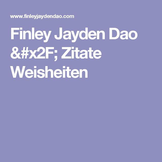 Finley Jayden Dao / Zitate Weisheiten