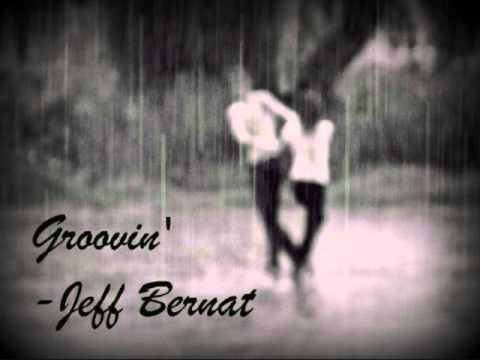 ▶ Groovin' - Jeff Bernat - YouTube