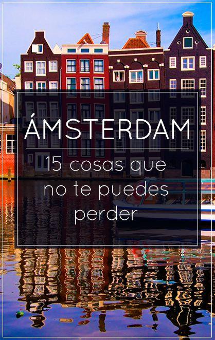 15 cosas que ver y hacer en tu viaje a Ámsterdam