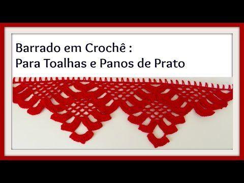 BARRADO EM CROCHÊ PARA TOALHAS E PANOS DE PRATO PARTE I - YouTube