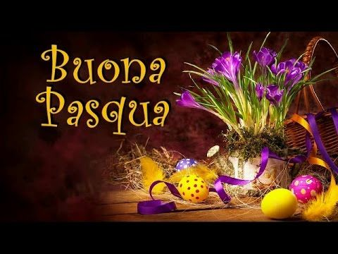 """Buona Pasqua di cuore a te e a tutti i tuoi cari Happy Ester""""Felice Pasqua a te"""" - YouTube"""