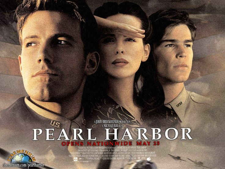 Pearl Harbor. My all time favorite movie!