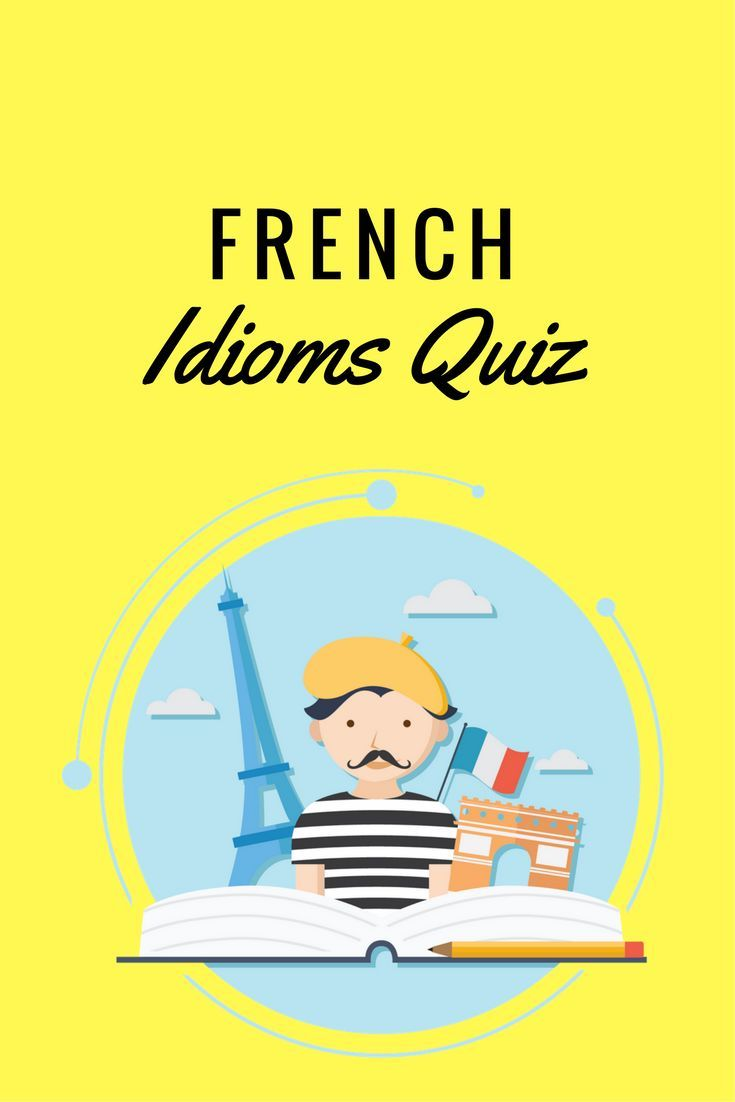 Only Serious French Learners Can Pass This Idioms Quiz   French ... c9fa882f0371