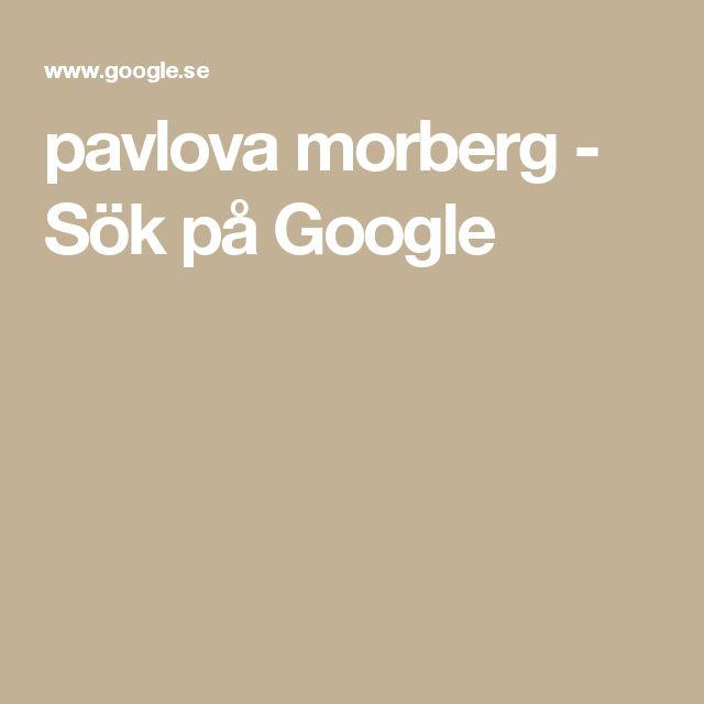 pavlova morberg - Sök på Google