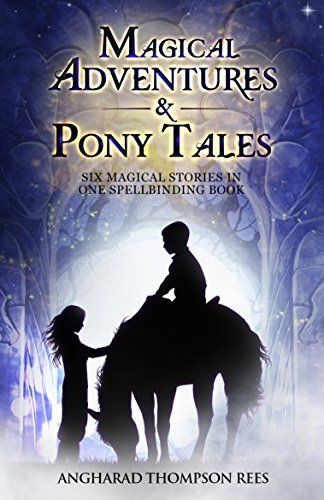 117 best k children fantasy books images on pinterest kindle magical adventures pony tales six magical stories in one spellbinding book by thompson fandeluxe Ebook collections