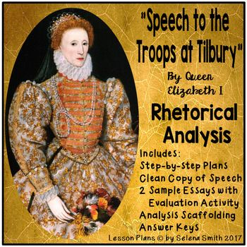 analysis of queen elizabeth s tilbury speech This document records the famous speech supposedly delivered by queen elizabeth i in 1588 to her troops assembled at tilbury camp to defend the country against the spanish armada the successful defence of the kingdom of england against invasion on such an unprecedented scale boosted the prestige of .