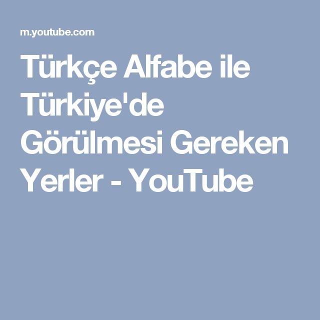 Türkçe Alfabe ile Türkiye'de Görülmesi Gereken Yerler - YouTube