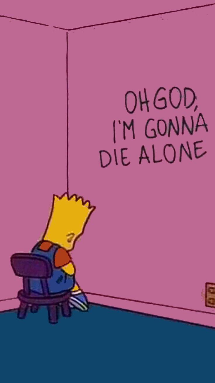 Oh Dios!, voy a morir sola