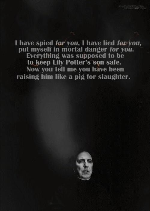 Harry Potter. Snape/Dumbledore quote. This gets me in the feels o-o