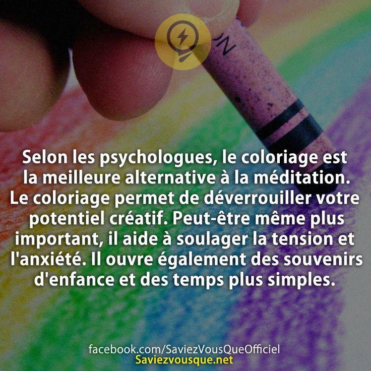 Selon les psychologues, le coloriage est la meilleure alternative à la méditation. Le coloriage permet de déverrouiller votre potentiel créatif. Peut-être même plus important, il aide à soulager la tension et l'anxiété. Il ouvre également des souvenirs d'enfance et des temps plus simples. | Saviez-vous que ?