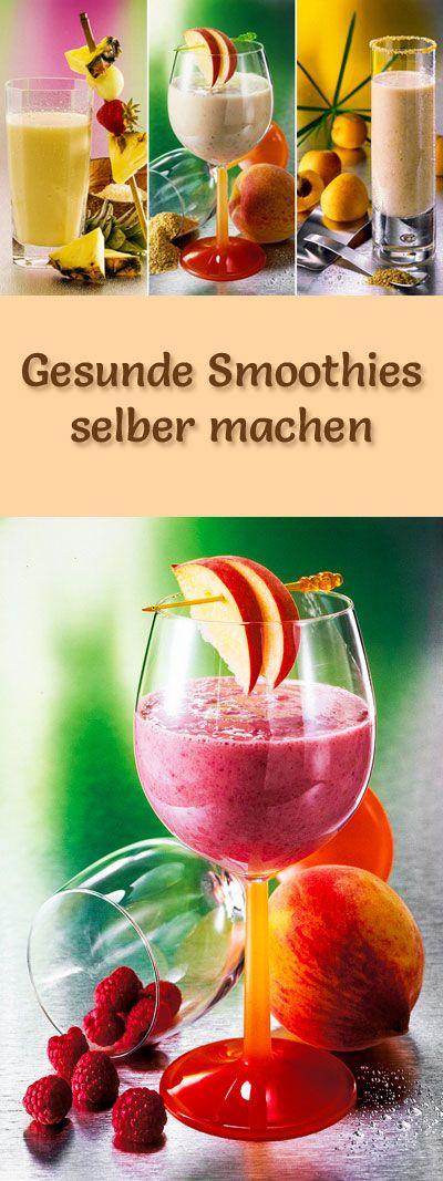 Gesunde Smoothies selber machen: 15 leckere Smoothie-Rezepte, wie z.B. Bananen- oder Erdbeer-Smoothie, Himbeer- oder Mango-Smoothie ...