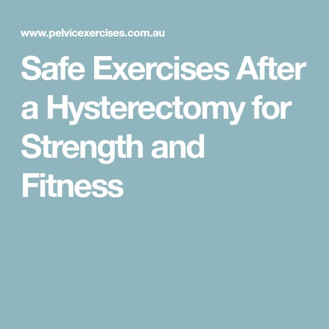 Safe Exercises After a Hysterectomy for Strength and Fitness