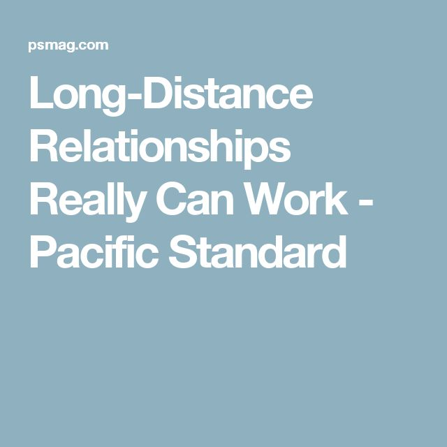 Long-Distance Relationships Really Can Work - Pacific Standard