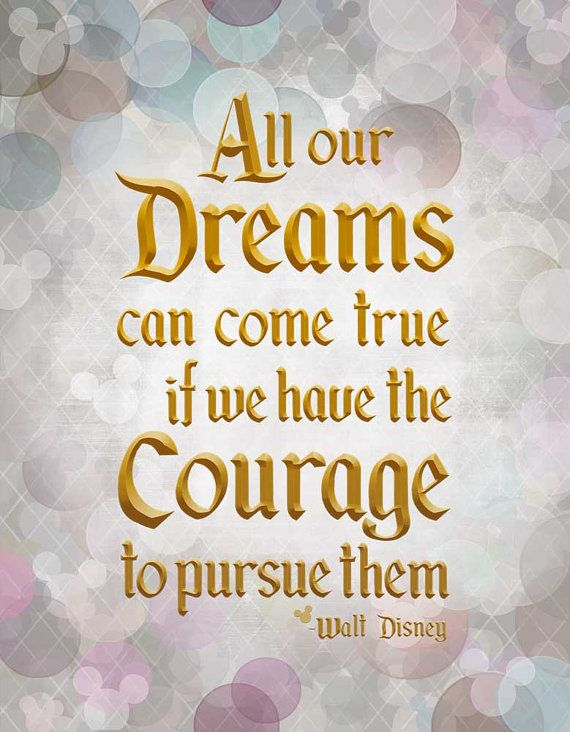 All our dreams can come true if we have the courage to pursue them Walt Disney  + + + + + + + + + + + + + + + + + + + + + + + + + + + + + + + + + + + + + + + + + + + + + + Four sizes to choose from: 4x6 - $10 | 5x7 - $12 | 8x10 - $17 | 11x14 - $22 Printed area is the size requested but comes with an extra 1/4 of bleed area to allow for seamless trimming of print.  Original design by Jenna Graviss  Giclee Printed on Epson Inkjet Art Printer with high pigment UltraChrome K3™ ink on Ultra…