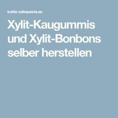 Xylit-Kaugummis und Xylit-Bonbons selber herstellen