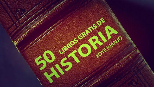 50 libros digitales gratis para estudiantes de Historia - Oye Juanjo!