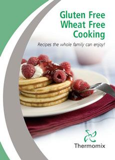 Gluten free wheat free cooking #thermomix cookbook