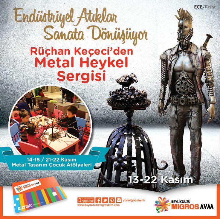 Rüçhan Keçeci'den Metal Heykel Sergisi 13 Kasım Cuma günü #BeylikdüzüMigros AVM'de.  Hafta sonları gerçekleştirilecek Metal Tasarım Çocuk Atölyeleri ile çocuklar çok eğlenecek! ;)