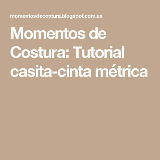 Momentos de Costura: Tutorial casita-cinta métrica
