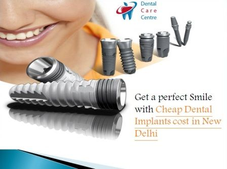Cheap Dental Implants Cost in New Delhi http://dentaltreatmentdelhi.in/dentalimplants.php