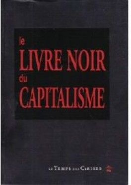 Le livre noir du capitalisme - Gilles Perrault  The Black Book of Capitalism
