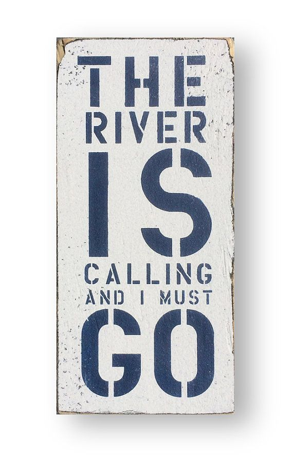 Small The River is calling and i must go small  5 x 11