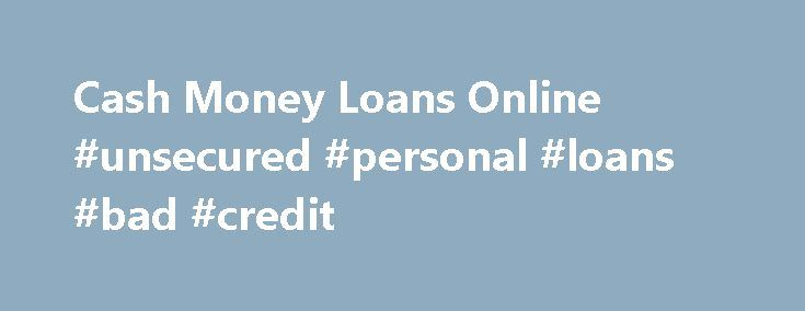 Cash Money Loans Online #unsecured #personal #loans #bad #credit http://nef2.com/cash-money-loans-online-unsecured-personal-loans-bad-credit/  #money loans online # If you re looking for much Cash money loans online better and sensible mortgage cope, then be sure you checkout the deals by Cash money loans online way of online. We have an chance which the consumer will use to find the required sum and that is as a result of...
