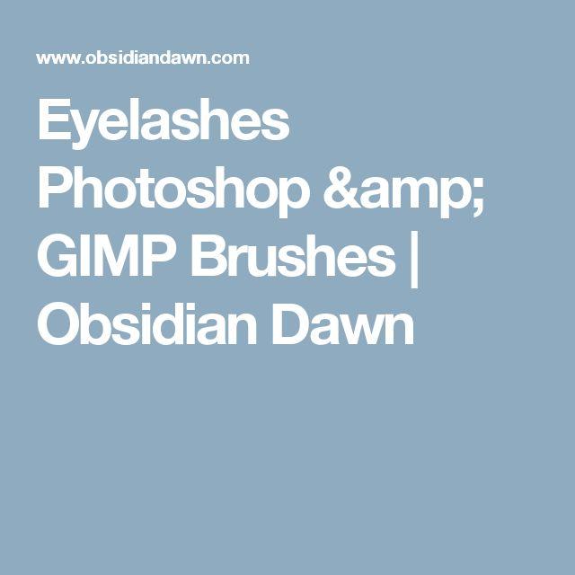 Eyelashes Photoshop & GIMP Brushes | Obsidian Dawn