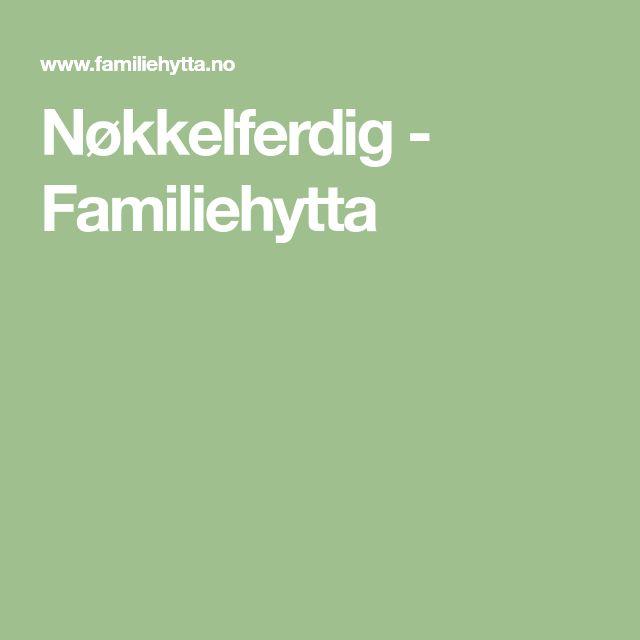 Nøkkelferdig - Familiehytta