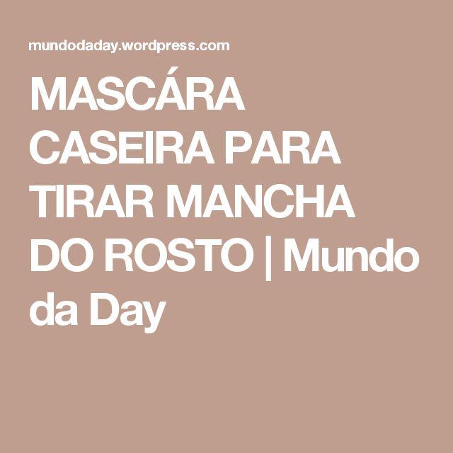 MASCÁRA CASEIRA PARA TIRAR MANCHA DO ROSTO | Mundo da Day
