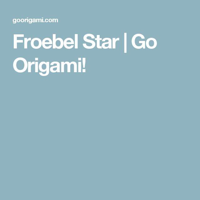Froebel Star | Go Origami!